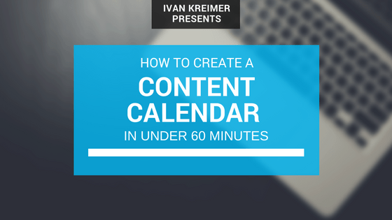 How to Create a Simple Content Calendar in Under 60 Minutes