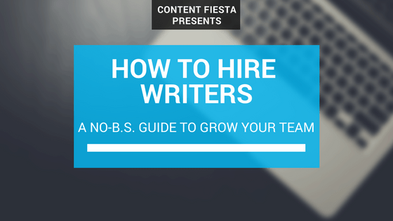 How to Hire Writers