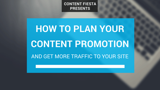 Before You Publish Your Next Article, Stop and Plan Your Content Promotion