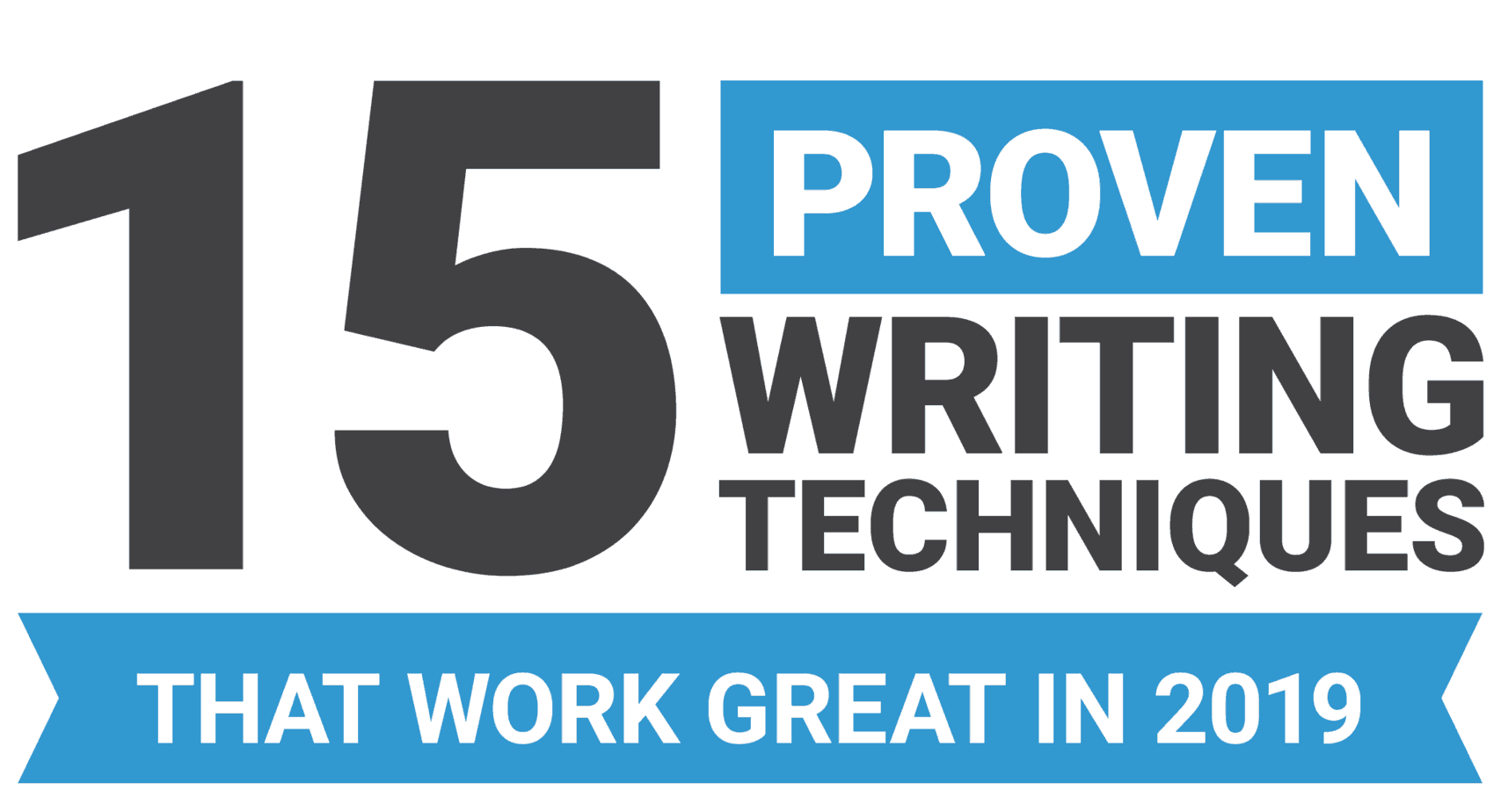 10 Proven Writing Techniques that Work GREAT in 2020