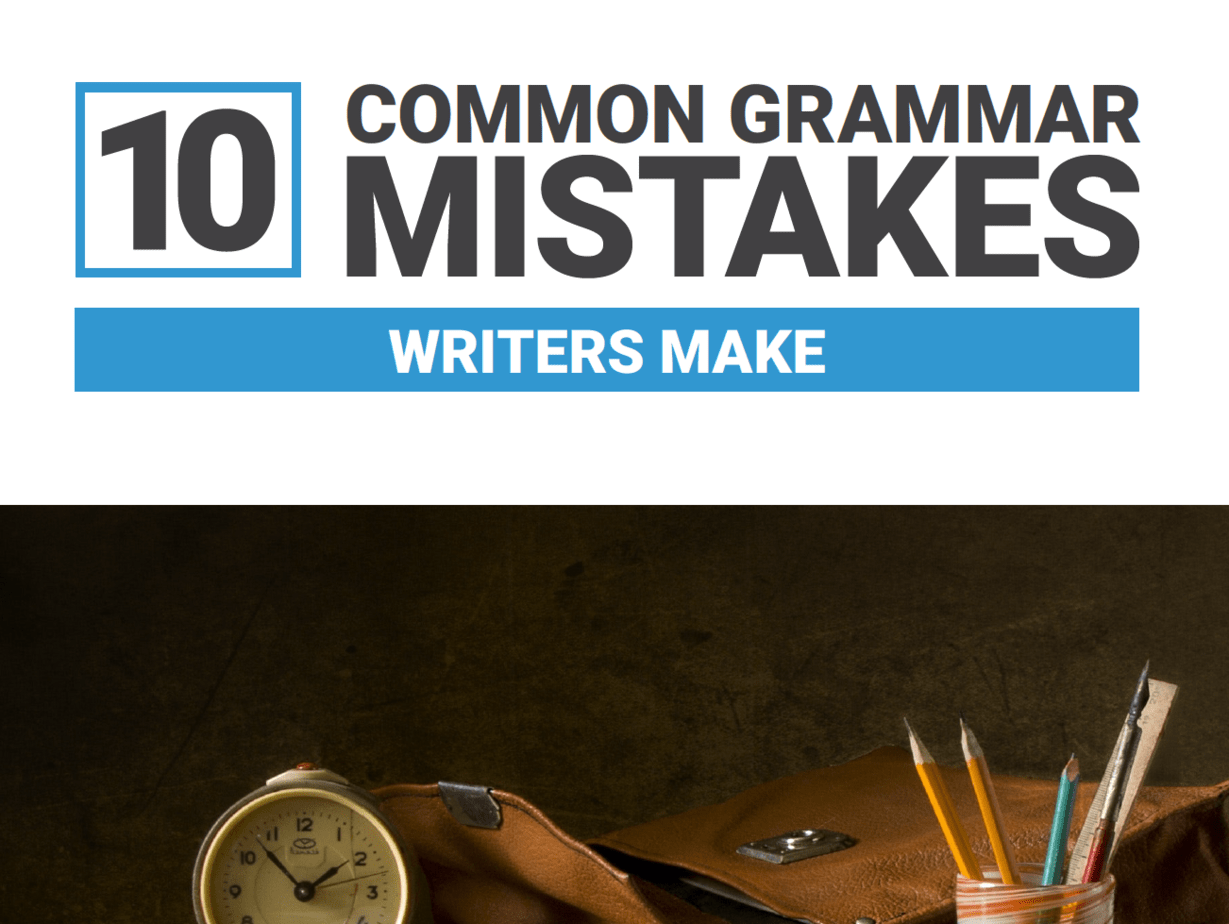 10 Common Grammar Mistakes Writers Make