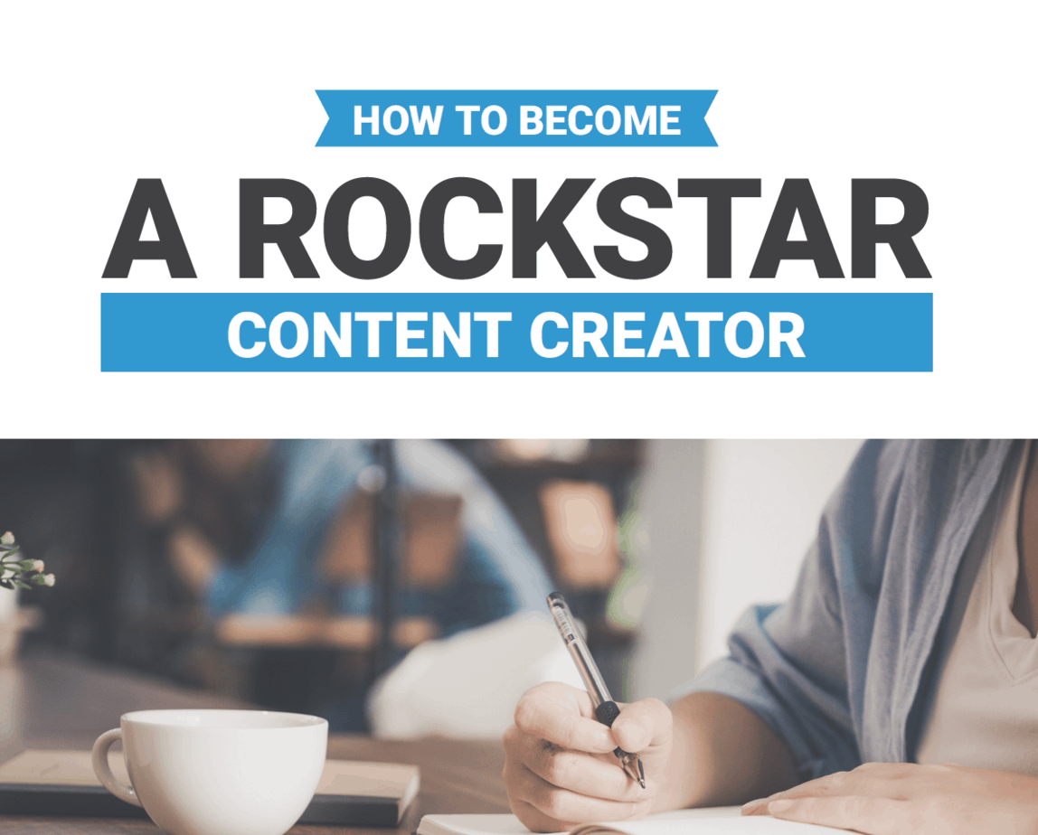 How to Become a Rockstar Content Creator