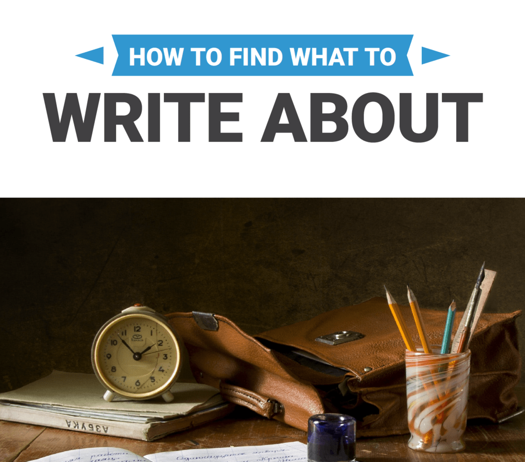 How to Find What Things to Write About